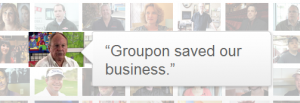 Groupon Saved our business.