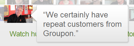 We certainly have repeat customer from Groupon