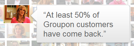 At least 50% of Groupon customers have come back