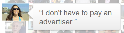 I don't have to pay an advertiser